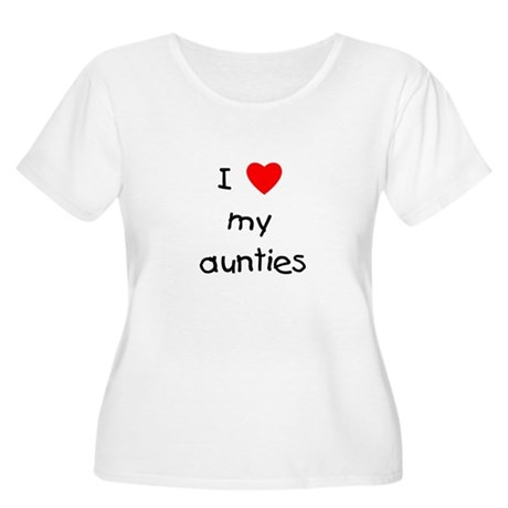 I love my aunties Women's Plus Size Scoop Neck T-S
