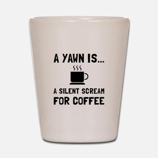 Yawn Coffee Shot Glass