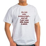 All I got was this lousy t-sh Light T-Shirt