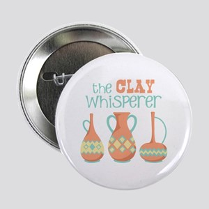 """The Clay Whisperer 2.25"""" Button"""