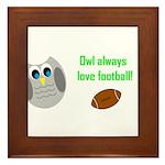 Owl always love football! Framed Tile