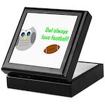 Owl always love football! Keepsake Box