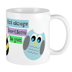 Owl always bee-lieve in you Mugs