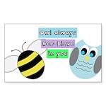 Owl always bee-lieve in you Sticker