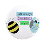 Owl always bee-lieve in you 3.5