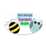 Owl always bee-lieve in you Oval Car Magnet