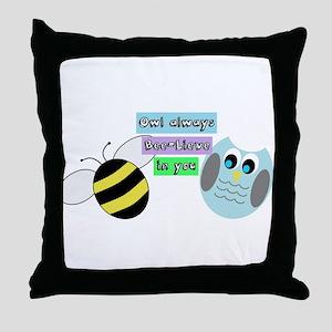 Owl always bee-lieve in you Throw Pillow