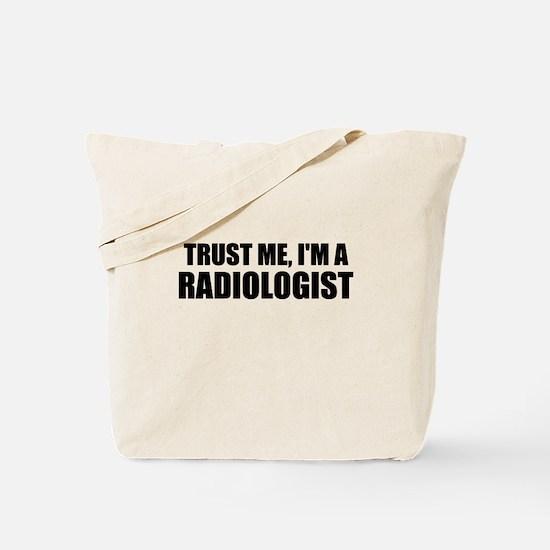 Trust Me, Im A Radiologist Tote Bag