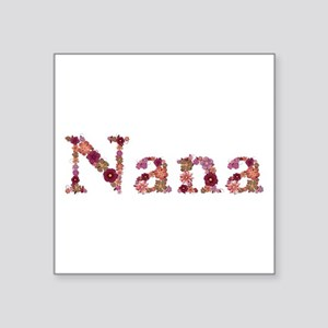 Nana Pink Flowers Square Sticker