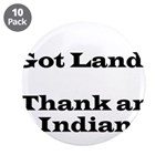Got Land? Thank and Indian 3.5
