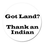 Got Land? Thank and Indian Round Car Magnet