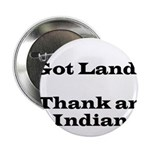 Got Land? Thank and Indian 2.25