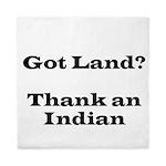 Got Land? Thank and Indian Queen Duvet