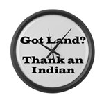 Got Land? Thank and Indian Large Wall Clock