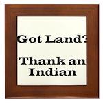 Got Land? Thank and Indian Framed Tile