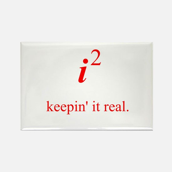 Keepin' it real Rectangle Magnet