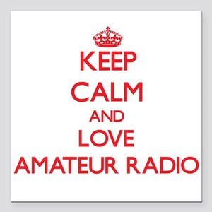 Keep calm and love Amateur Radio Square Car Magnet