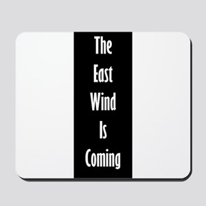 The East Wind Is Coming Mousepad