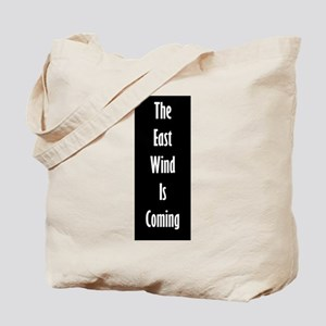 The East Wind Is Coming Tote Bag