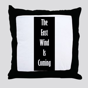 The East Wind is Coming Throw Pillow