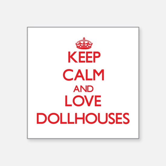 Keep calm and love Dollhouses Sticker