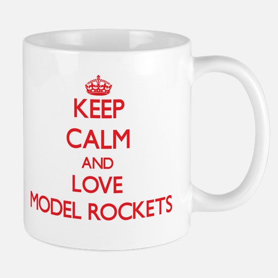 Keep calm and love Model Rockets Mugs
