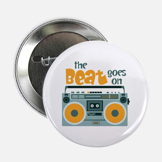 """the Beat Goes on 2.25"""" Button"""