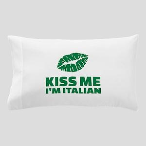 Kiss me I'm italian Pillow Case