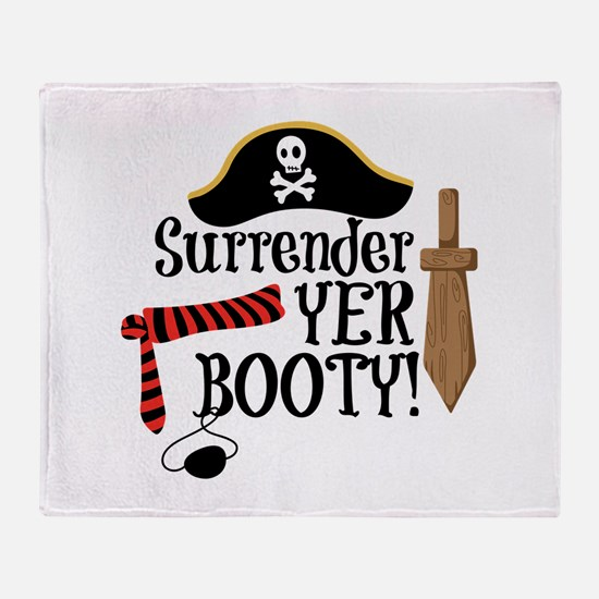 Surrender Yer Booty Throw Blanket
