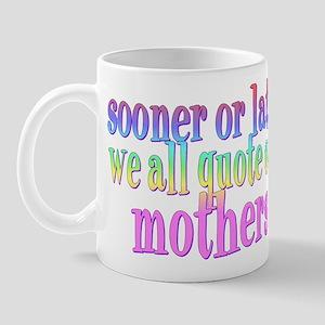 Sooner or later... Mug