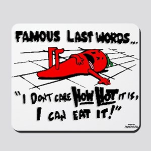 Famous Last Words Mousepad