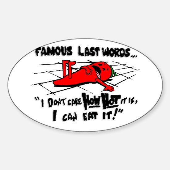 Famous Last Words Oval Decal