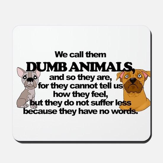Dumb Animals Mousepad