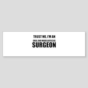 Trust Me, Im An Oral And Maxillofacial Surgeon Bum
