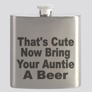 Thats Cute. Now Bring Your Aunt A Beer. Flask