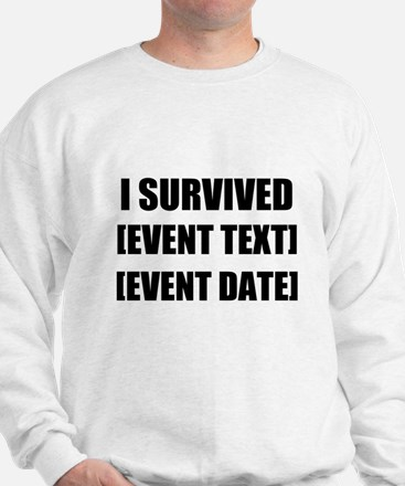 I Survived Personalize It! Sweatshirt