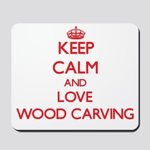 Keep calm and love Wood Carving Mousepad