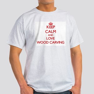 Keep calm and love Wood Carving T-Shirt