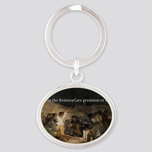 pay the RomneyCare Premium or die Oval Keychain