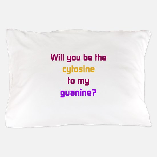 Will You Be the Cytosine to My Guanine? Pillow Cas