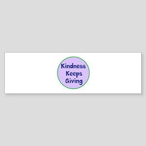 Kindness Keeps Giving Bumper Sticker
