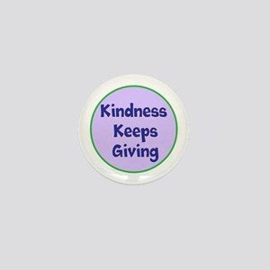 Kindness Keeps Giving Mini Button