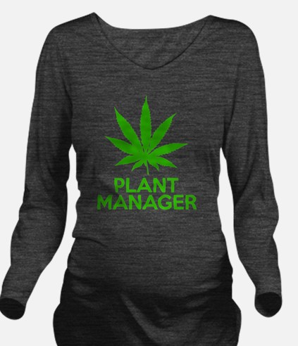 Plant Manager Weed P Long Sleeve Maternity T-Shirt