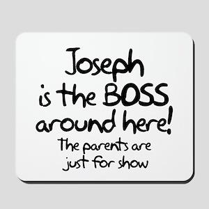Joseph is the Boss Mousepad