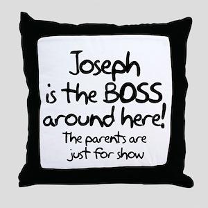 Joseph is the Boss Throw Pillow