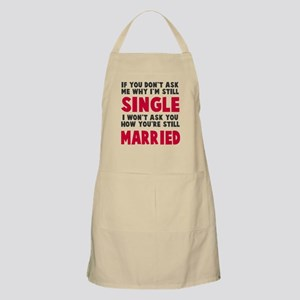 How you still married? Apron