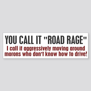 You call it road rage Sticker (Bumper)