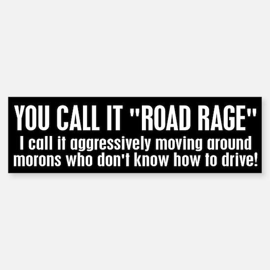 You call it road rage Sticker (Bumper)