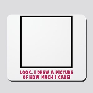 Look I drew a picture Mousepad