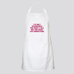 Responsible for what I say Apron